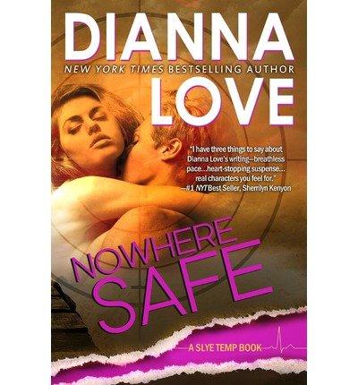 [(Nowhere Safe)] [Author: Dianna Love] published on (February, 2013)