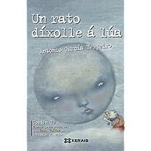 Un rato díxolle á lúa: Antoloxía da poesía de Antonio García Teijeiro (Infantil E Xuvenil - Milmanda)