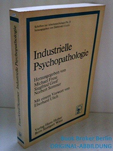 Industrielle Psychopathologie (Schriften zur Arbeitspsychologie)