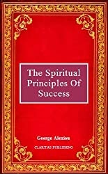 The Spiritual Principles of Success (English Edition)