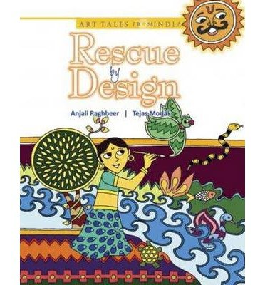 [(Rescue by Design)] [ By (author) Anjali Raghbeer, Illustrated by Tejas Modak ] [August, 2012]