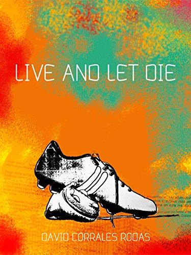 Live and let die (Portuguese Edition) por David Corrales Rodas