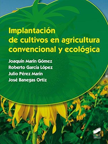 Implantación de cultivos en agricultura convencional y ecológica por Joaquín . . . [et al. ] Marín Gómez