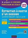 Entretien à partir d'un dossier - Système éducatif - EPS et Santé - CRPE 2017 (French Edition)