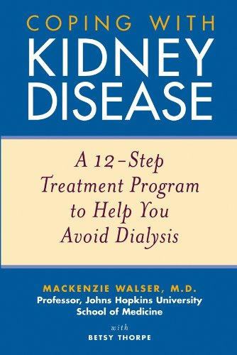 Coping with Kidney Disease: A 12-Step Treatment Program to Help You Avoid Dialysis (English Edition)