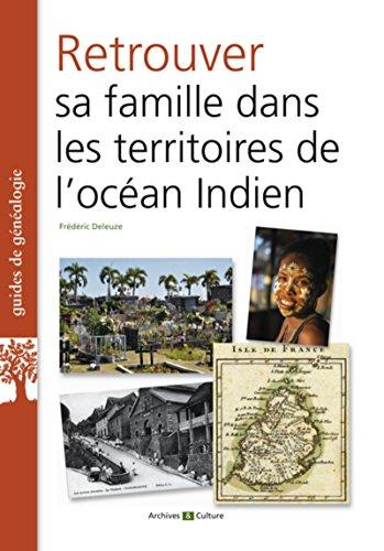 Retrouver sa famille dans les territoires de l'océan Indien par Frédéric Deleuze