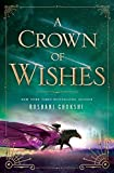 A Crown of Wishes (Star Touched Queen 2)