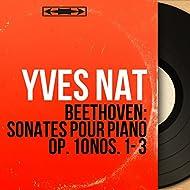 Beethoven: Sonates pour piano Op. 10 Nos. 1 - 3 (Mono Version)