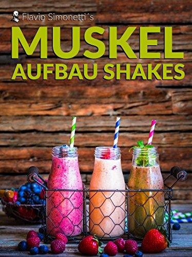 muskel-aufbau-shakes-dvd-set-von-flavio-simonetti-einfache-gewichts-zunahme-durch-gesunde-eiweiss-sm