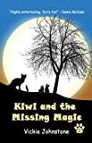 Kiwi and the Missing Magic (Kiwi series) by Vickie Johnstone