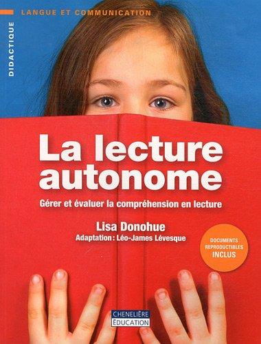 La lecture autonome : Gérer et évaluer la compréhension en lecture par Lisa Donohue