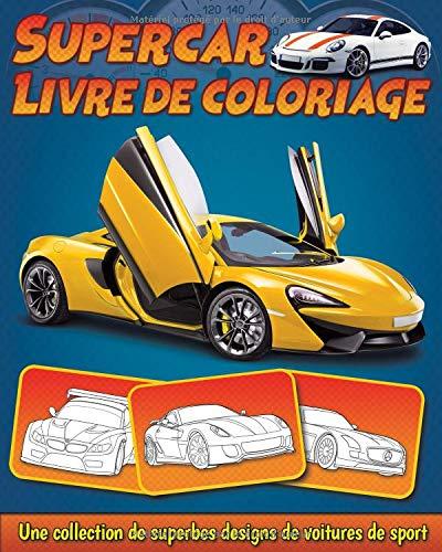Supercar Livre de Coloriage: Une collection de superbes designs de voitures de sport et de supercars pour enfants par  BookCreators Publication