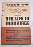 Sex Life in Marriage / Oliver M. Butterfield. Foreword by Sophia J. Kleegman. Illustrations by Robert L. Dickinson