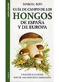 GUIA CAMPO HONGOS DE ESPAÑA Y EUROPA (GUIAS DEL NATURALISTA-HONGOS Y PLANTAS CRIPTÓGAMAS)