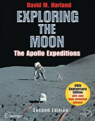Exploring the Moon: The Apollo Expeditions (Springer Praxis Books / Space Exploration) by David M. Harland (2008-01-30)