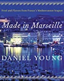 Image de Made in Marseille: Food and Flavors from France's Mediterranean Seaport