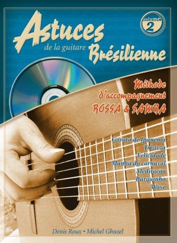 Astuces de la guitare brsilienne, Volume 2 : Mthode d'accompagnement Bossa Samba-