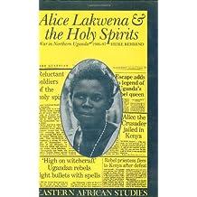 Alice Lakwena & Holy Spirits (Eastern African Studies)
