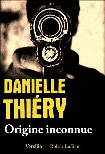 Origine inconnue (Best-sellers) par Danielle Thiery
