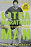 Ultramarathon Man: Confessions of an All-Night Runner