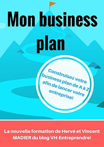 Business plan: Créez votre propre business plan de A à Z pour votre future entreprise!