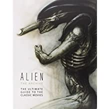 Alien the Archive: The Ultimate Guide to the Classic Movies.