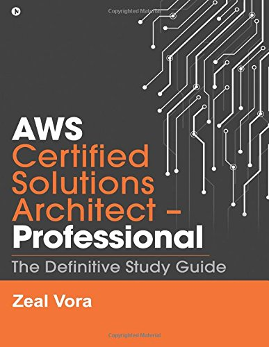 Aws Certified Solutions Architect - Professional: The Definitive Study Guide