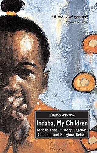 Indaba, My Children: African Tribal History, Legends, Customs And Religious Beliefs por Vusamazulu Credo Mutwa