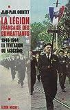 La Légion française des combattants: 1940-1944. La tentation du fascisme