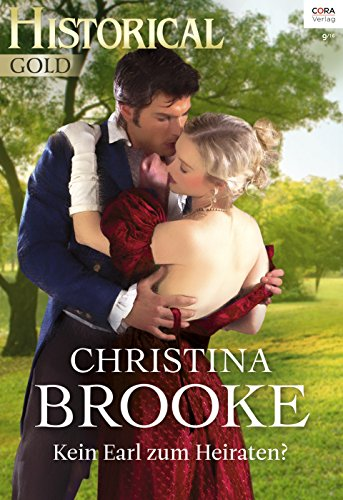 Kein Earl zum Heiraten? (Historical Gold 304) by [Brooke, Christina]