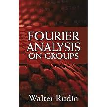 Fourier Analysis on Groups (Dover Books on Mathematics)