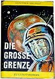 Günther Krupkat: Die grosse Grenze. Zukunftsroman.Gelbe Reihe.