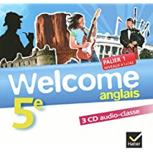 Welcome Anglais 5e éd. 2012 - 3 CD audio-classe: 3 CD audio classe