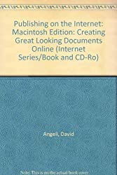 Html Publishing on the Internet- For Macintosh: Creating Great-Looking Documents Online : Home Pages, Newsletters, Catalogs, Ads, & Forms (Internet Series/Book and CD-Ro) by Heslop, Brent D., Angell, David, Holzgang, David A. (1995) Paperback