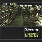 Spring & Friends [Import anglais]