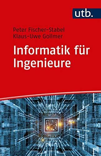 Informatik für Ingenieure: Fit für das Internet der Dinge (Basiswissen Ingenieurwissenschaften, Band 4645)