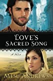 Love's Sacred Song: A Novel by Mesu Andrews (2012-03-01)