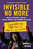 Invisible No More: Police Violence Against Black Women and Women of Color