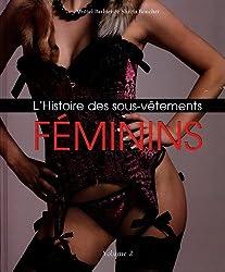 L Histoire des sous-vêtements FEMININS