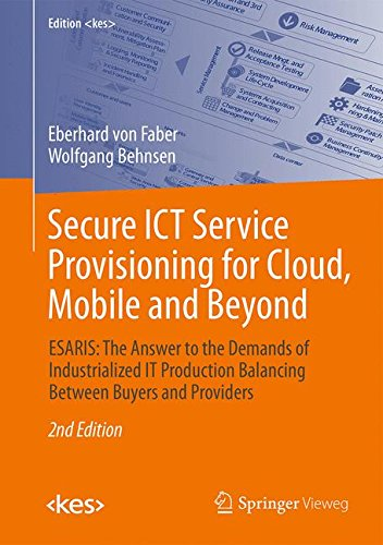 Secure ICT Service Provisioning for Cloud, Mobile and Beyond: ESARIS: The Answer to the Demands of Industrialized IT Production Balancing Between Buyers and Providers (Edition <kes>) Mobile Service Provider