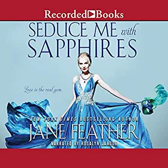 Seduce Me with Sapphires: The London Jewels Trilogy, Book 2 (Audio Download): Amazon.in: Jane Feather, Rosalyn Landor, Recorded Books: Audible Audiobooks