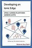 Developing an Ionic Edge: HTML5 Cross-Platform Hybrid Apps by Anton Shevchenko (2015-04-01)