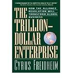 Telecharger Livres Trillion Dollar Enterprise How the Alliance Revolution Will Transform Global Business Author Cyrus E Freidheim Mar 2000 (PDF,EPUB,MOBI) gratuits en Francaise