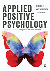 Applied Positive Psychology: Integrated Positive Practice