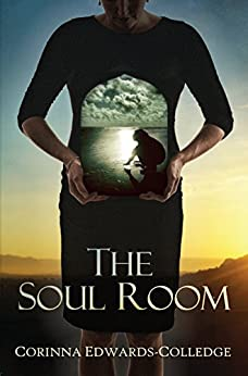 The Soul Room by [Edwards-Colledge, Corinna]
