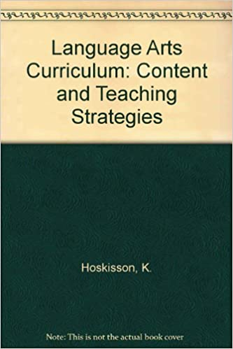 Language Arts Curriculum: Content and Teaching Strategies