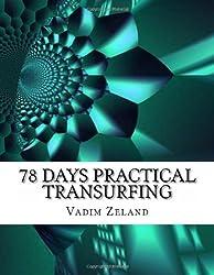 78 Days Practical Transurfing: based on the work of Vadim Zeland by Zeland, Vadim (2013) Paperback