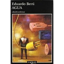 Agua (Spanish Edition) by Eduardo Berti (2002-01-31)