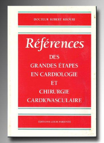 Références des grandes étapes en cardiologie et chirurgie cardiovasculaire