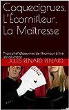 Telecharger Livres Coquecigrues L Ecornifleur La Maitresse Trois chef d oeuvres de l humour a lire absolument (PDF,EPUB,MOBI) gratuits en Francaise